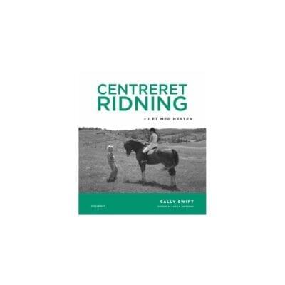 Centreret ridning - i et med hesten, Sally Swift